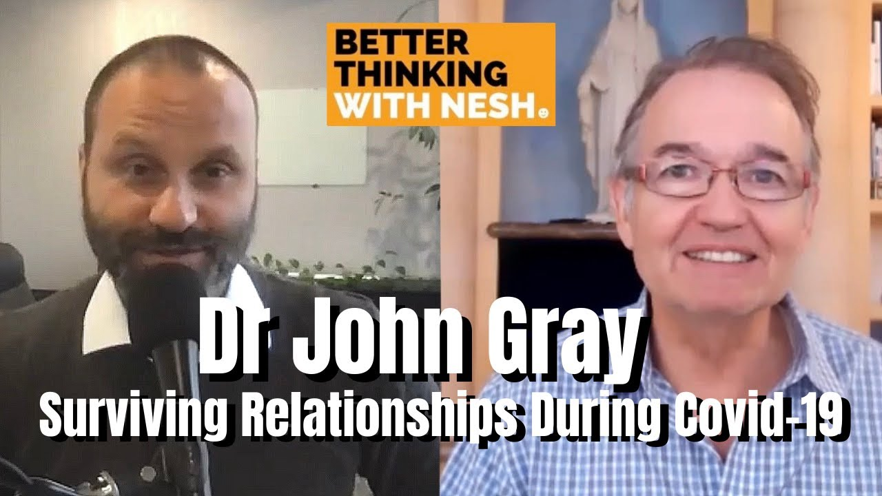 Better Thinking #72 — Dr John Gray on Surviving Relationships During Covid-19 Pandemic