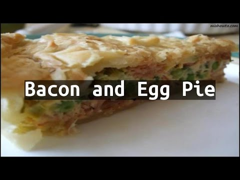 Recipe Bacon and Egg Pie