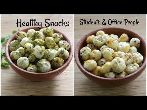 Healthy Indian Snacks Recipes With Makhana - Tea Time Snacks For Students & Office People