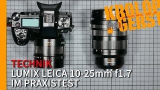 Panasonic Lumix Leica 10-25mm f/1.7 - die verrückte Linse im Praxistest 📷 Krolop&Gerst