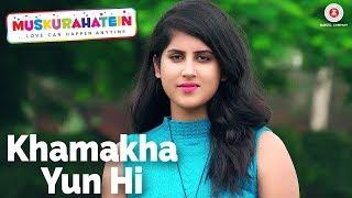 Khamakha Yun Hi | Muskurahatein | J.S.Randhawa & Sonal Mudgal | Vipul Kapoor | Rajat Nagpal