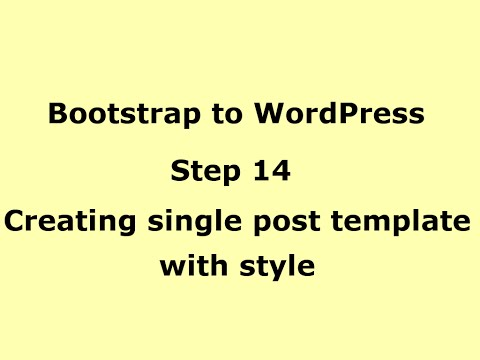 WordPress Tutorial - Creating single post template single.php -  Step 14