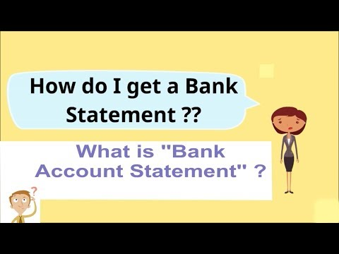 '' HOW DO I GET A BANK STATEMENT'' /