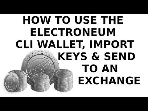 Electroneum CLI Wallet: How to Use, Import Keys & Send to an Exchange Cryptopia