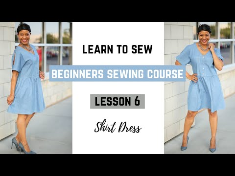 Beginner's Sewing Course - Project #6 - The Shirt Dress
