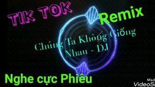 Chúng Ta Không Giống Nhau Remix - Tik Tok - Women Bu Yiyang remix - Tik Tok