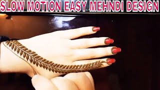 SLOW MOTION SIMPLE & EASY MEHNDI DESIGN||TRY THIS NEW SIMPLE & EASY MEHNDI DESIGN FOR THIS NEW YEAR