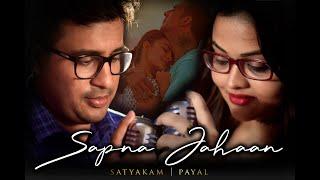 Sapna Jahan Cover - Brothers|Sonu Nigam|Cover By Satyakam & Payal |Akshay Kumar|Jacqueline