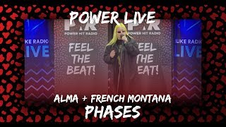 POWER LIVE - ALMA FEAT. FRENCH MONTANA - PHASES
