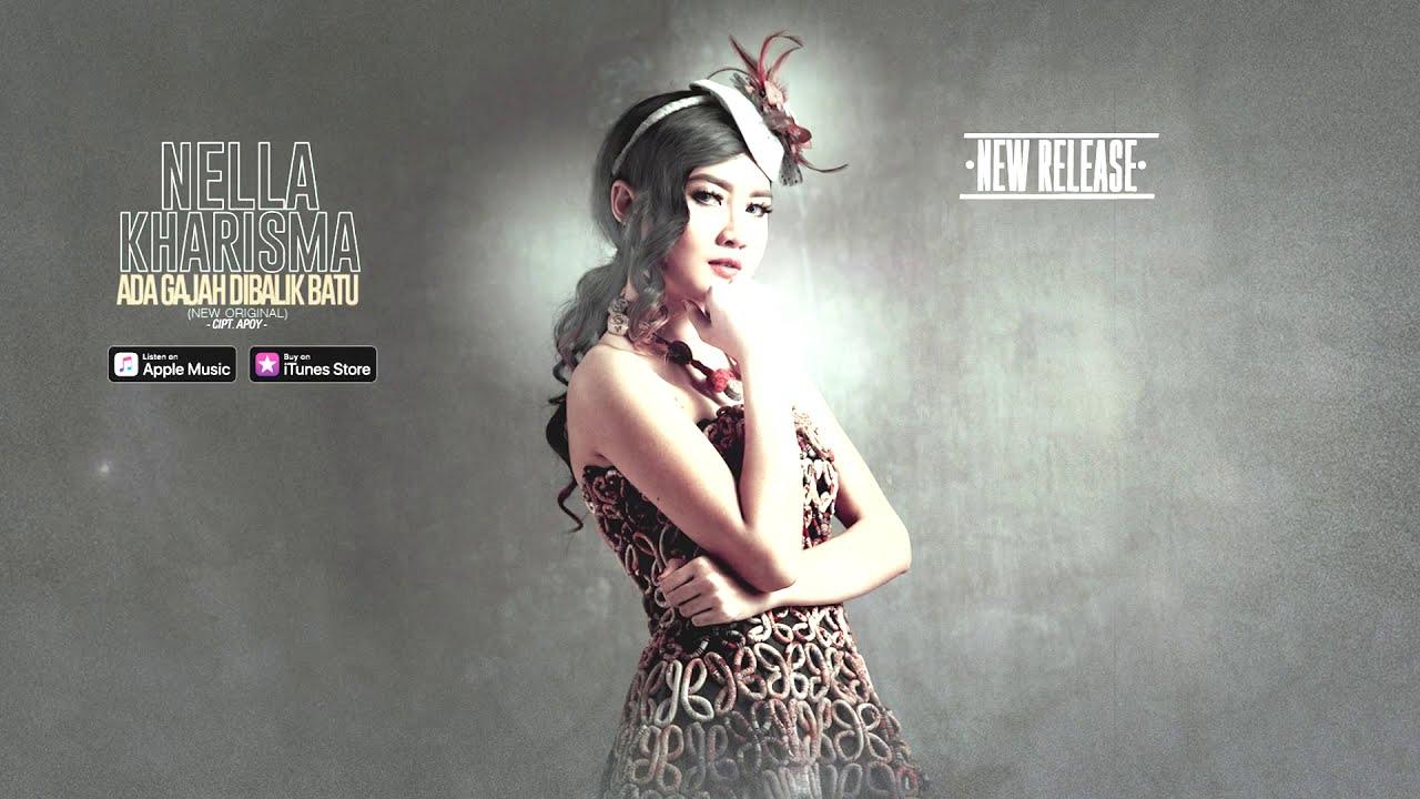 """Nella Kharisma - Ada Gajah Dibalik Batu (New Original) ("" ""s) #lirik"