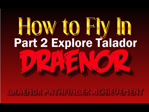 Wow how to fly in draenor...Explore Talador