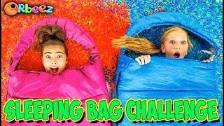 Sleeping Bag Challenge WITH ORBEEZ!   Official Orbeez