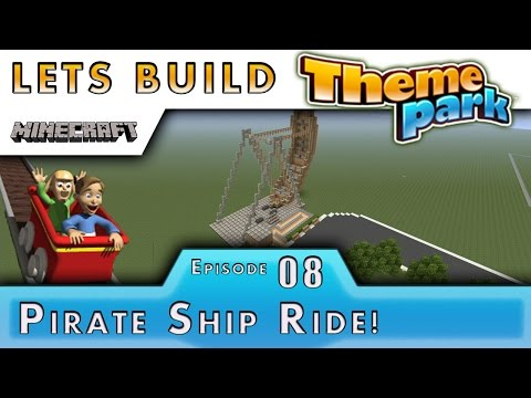 Minecraft :: Lets Build A Theme Park :: Pirate Ship Ride :: E8