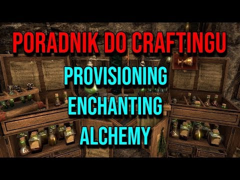 The Elder Scrolls Online - CRAFTING Cz.2 Alchemia / Gotowanie / Zaklinanie [PORADNIK] PL