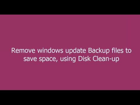 Remove windows update Backup files to save space, using Disk Clean-up