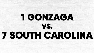 (1) Gonzaga vs. (7) South Carolina