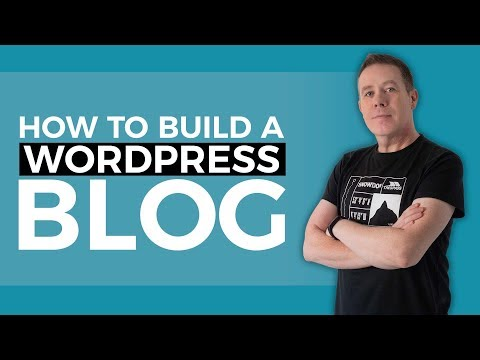 How To Build A Blog With Wordpress 2018