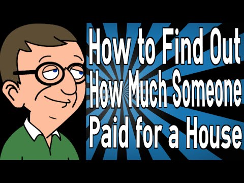 How to Find Out How Much Someone Paid for a House