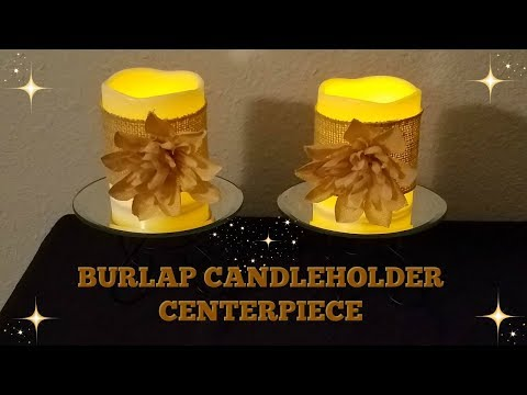DIY BURLAP CANDLEHOLDER CENTERPIECE | DOLLAR TREE FALL DECOR DIY | FALL 2017
