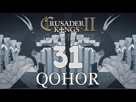 Ck2: Game of Thrones - DEUS GOAT! Qohor Episode 31
