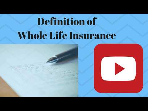 The Definition of Whole Life Insurance