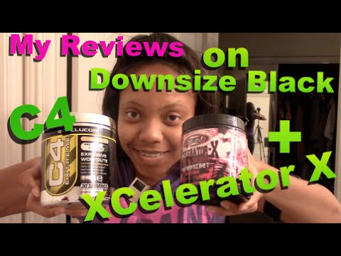Pre Workout Reviews: Downsize Black, C4 & Xcelerator