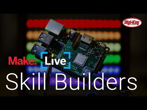 Make: Live - Raspberry Pi Skillbuilder