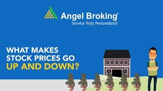 Angel Broking explains what makes stock prices go up and down?