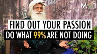 How To Find What Your Passion Is In 5 Minutes - Sadhguru | Motivational Video For Success | MOI 2019