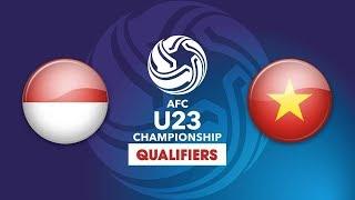 Trực tiếp   U23 INDONESIA vs U23 VIỆT NAM
