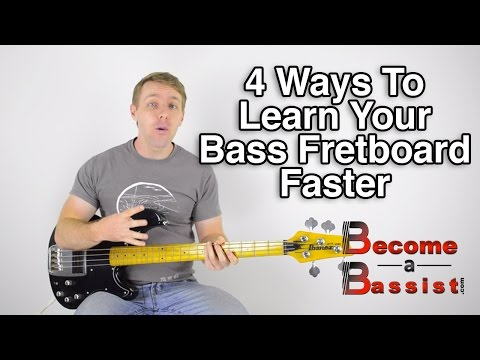 Learn Your Bass Fretboard Faster