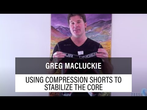 Using Compression Shorts to Stabilize the Core