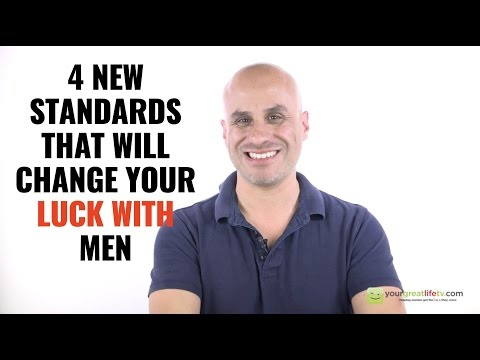 4 Standards That Will Change Your Luck With Men