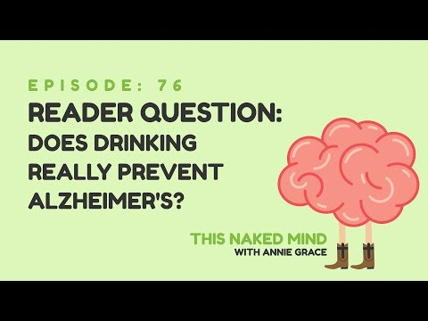 EP 76: Reader Question - Does drinking really prevent Alzheimer's?