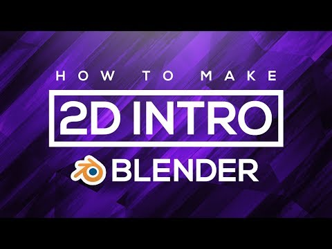 How To Make A 2D Intro Using Blender 2017!