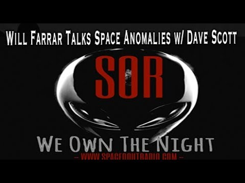 Space Anomalies Will Farrar On Spaced Out Radio - October 14th 2017