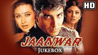 All Songs Of Jaanwar - Akshay Kumar - Karishma Kapoor - Shilpa Shetty - Super Hit Songs Of 90
