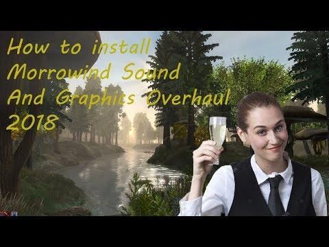 How to install morrowind sound and graphics overhaul 3.0 2018