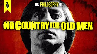 The Philosophy of NO COUNTRY FOR OLD MEN – Wisecrack Edition