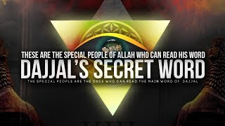 Special People of Allah Who Can Read Dajjal's Secret Word