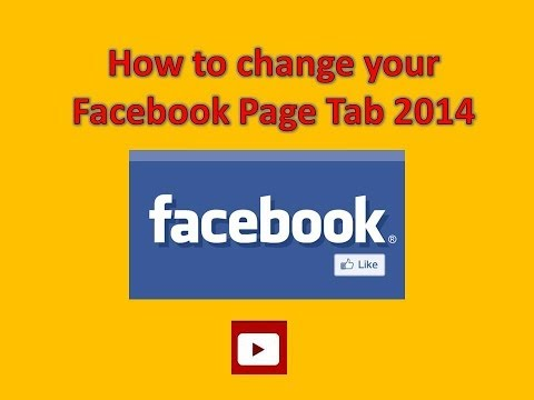 How to change your tabs on Facebook Fan Pages Post March 2014