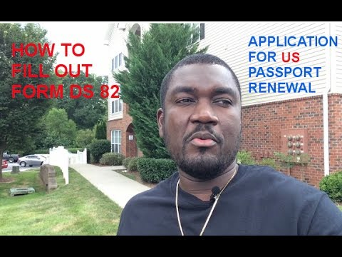 HOW TO FILL OUT FORM DS 82 (US PASSPORT RENEWAL APPLICATION)