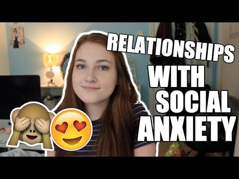 BEING IN A RELATIONSHIP WITH SOCIAL ANXIETY!