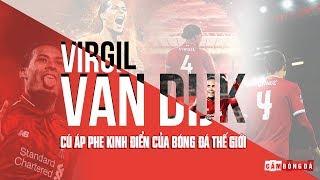 Virgil van Dijk | Cú áp phe kinh điển của bóng đá thế giới