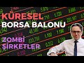 Download  Borsa Balonu Ve Zombİ Şİrketler - GerÇek Ekonomİ 14 - 19.04.2019  MP3,3GP,MP4