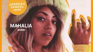 Mahalia - Sober (Jarreau Vandal Remix)