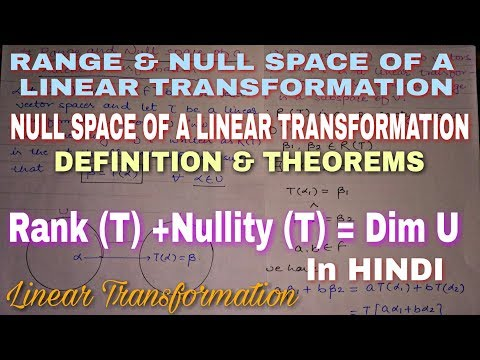 rank plus nullity theorem    range and null space of a linear transformation   in hindi