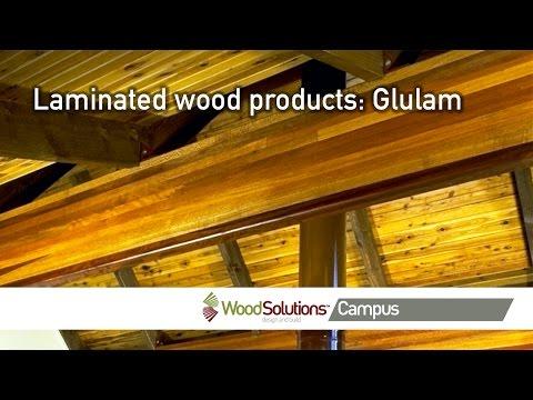 Laminated wood products: Glulam