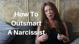 How To Outsmart A Narcissist The Right Way