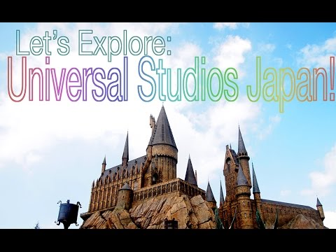Let's Explore: Universal Studios Japan (2015)!